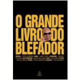 O Grande Livro do Blefador - Peter Gammond, Harry Eyres, Michael Kerrigan