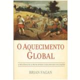 O Aquecimento Global - Brian M. Fagan