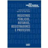 Registros Públicos, Notários, Registradores e Protestos (Vol. 31) - Kristine Barci Gugliotti, Francisco Luiz Barci Junior