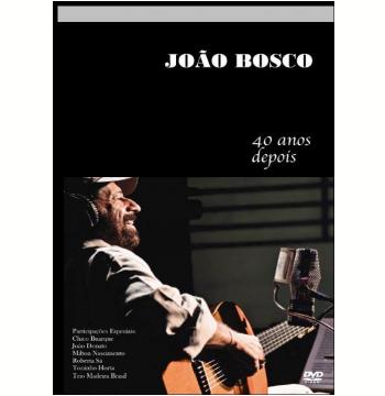 João Bosco - 40 Anos Depois (DVD)