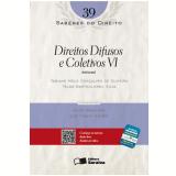 Direitos Difusos e Coletivo VI (Vol. 39)  - Fabiano Melo Gon�alves de Oliveira, Telma Bartholomeu Silva