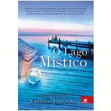 O Lago Mistico - Kristin Hannah