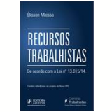 Recursos Trabalhistas De Acordo Com A Lei N� 13.015/14 - Elisson Miessa
