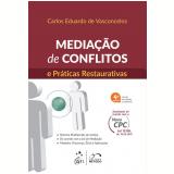 Mediação De Conflitos E Práticas Restaurativas - Carlos Eduardo de Vasconcelos