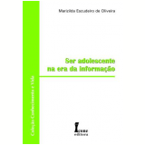 Ser Adolescente Na Era Da Informaçao - Marizilda Escudeiro De Oliveira