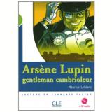 Arsene Lupin, Gentleman Cambrioleur (Niveau 2) Livre + CD - Maurice Leblanc