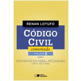 Código Civil Comentado - Vol 3 - Tomo I - Renan Lotufo