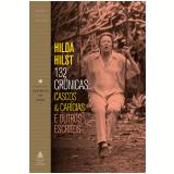 132 Crônicas - Cascos & Carícias e Outros Escritos - Hilda Hilst