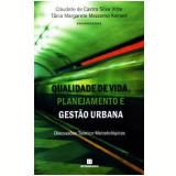 Qualidade de Vida, Planejamento e Gestão Urbana - Tânia Margarette M. Keinert, Claudete de Castro