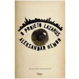 O Projeto Lazarus - Aleksandar Hemon
