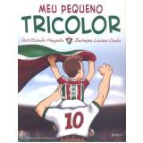 Meu Pequeno Tricolor (Vol. 7) - Evandro Mesquita