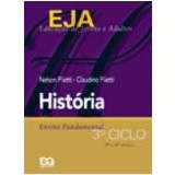 Eja - História - 3º Ciclo - EJA - Claudino Piletti, Nelson Piletti