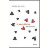 O Adultério em 10 Lições - EDUARDO LEAL CUNHA