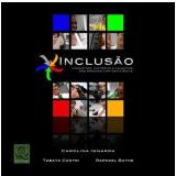 Inclusão - Carolina Ignarra, Tabata Contri, Raphael Bathe