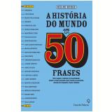 A Historia do Mundo em 50 Frases