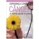 Esperança Contra o Câncer - Dr. Walter Weber