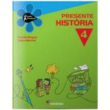 Projeto Presente - Historia - Ensino Fundamental I - 4º Ano - Cássia Maria Marconi