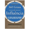 360 Graus De Influencia Leve Todos A Seguir Sua Lideran�a Em Sua Trajeto