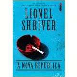 A Nova Rep�blica - Lionel Shriver