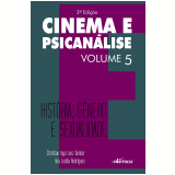 Cinema e Psicanálise (Vol. 5) - Ana Lucilia Rodrigues, Christian Ingo Lens Dunker