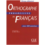 Orthographe Progressive Du Français Debutant - Jean-michel Robert