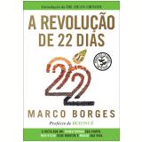 A revolução de 22 dias (Ebook) - Marco Borges