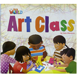 Our World 2 - Reader 1: Art Class - Big Book