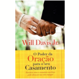 O Poder Da Oração Em Seu Casamento - Will Davis Jr.