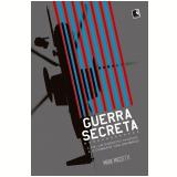 Guerra Secreta - Mark Mazzetti