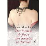 Dez Formas De Fazer Um Coração Se Derreter – Os Números Do Amor – Livro 2 - Sarah Maclean