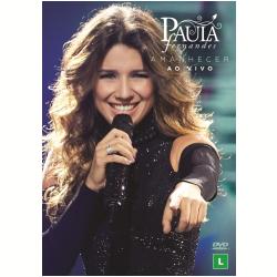 DVD - Paula Fernandes - Amanhecer Ao Vivo - Paula Fernandes - 602547870865