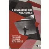 A Revolução das Mulheres - Graziela Schneider