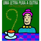 Uma Letra Puxa a Outra - José Paulo Paes