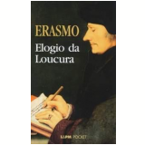 Elogio da Loucura - ERASMO
