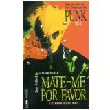 Mate-me, Por Favor (Vol. 1) - Gillian Mccain, Legs McNeil