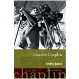 Charlie Chaplin - André Bazin