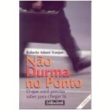Não Durma no Ponto - Roberto Adami Tranjan
