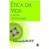 Ética da Vida - Leonardo Boff