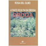A Face Oculta da Droga - Rosa Del Omo
