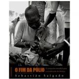 O Fim da Pólio - Sebastião Salgado