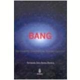 Bang Detonando Conceitos Cosmológicos - Fernando Cleto Nunes Pereira