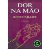 Dor na M�o 4� Edi��o - Rene Cailliet