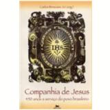 Companhia de Jesus 450 Anos a Servi�o do Povo Brasileiro - E.p Tsui James