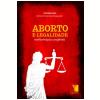 Aborto e Legalidade