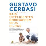 Pais Inteligentes Enriquecem seus Filhos - Gustavo Cerbasi
