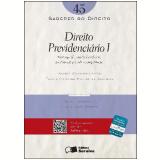 SABERES DO DIREITO 45 -  DIREITO PREVIDENCI�RIO I - 1� edi��o (Ebook) - Andr� Studart Leit�o e Fl�via Cristina Moura de Andrade