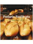 Padaria Basilicata Cent'anni Di Storia, 1914-2014