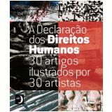 A Declara��o Dos Direitos Humanos - 30 Artigos Ilustrados Por 30 Artistas - Fabio Magalhaes