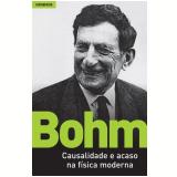 Causalidade E Acaso Na Fisica Moderna - David Bohm