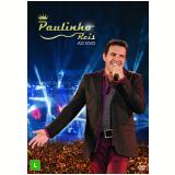 Paulinho Reis - Ao Vivo (DVD) - Paulinho Reis